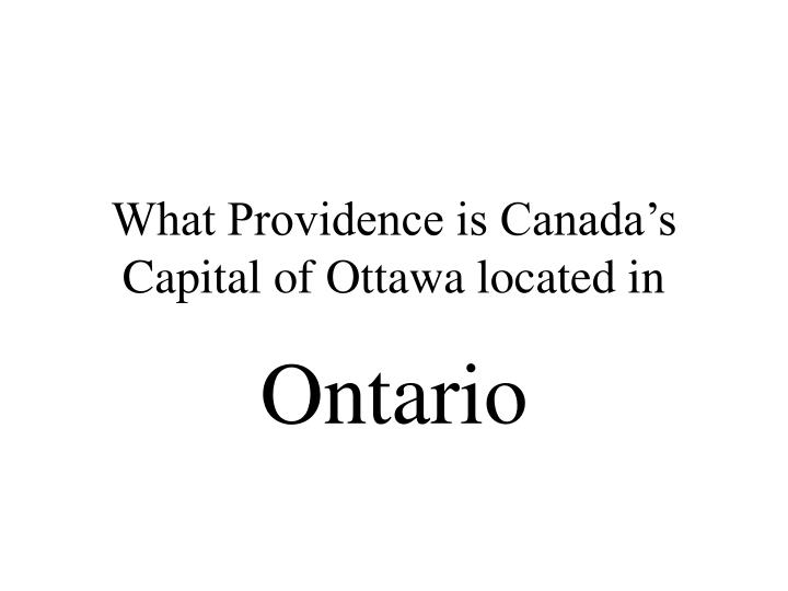 What Providence is Canada's Capital of Ottawa located in