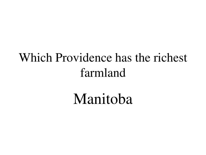 Which Providence has the richest farmland