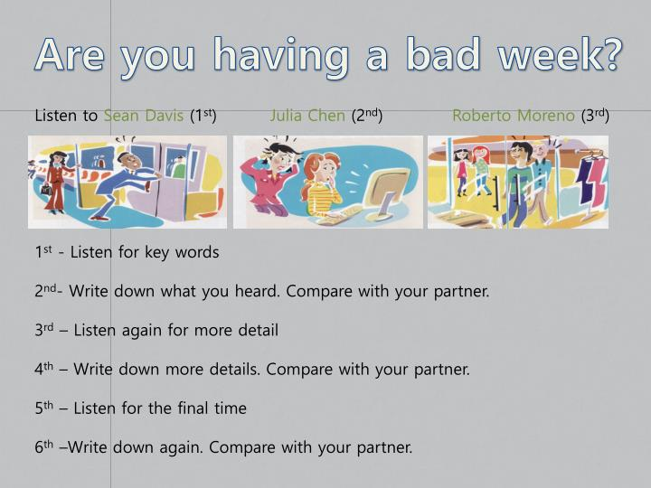 Are you having a bad week?