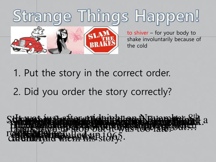 Strange Things Happen!