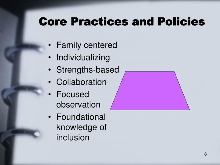 Core Practices and Policies