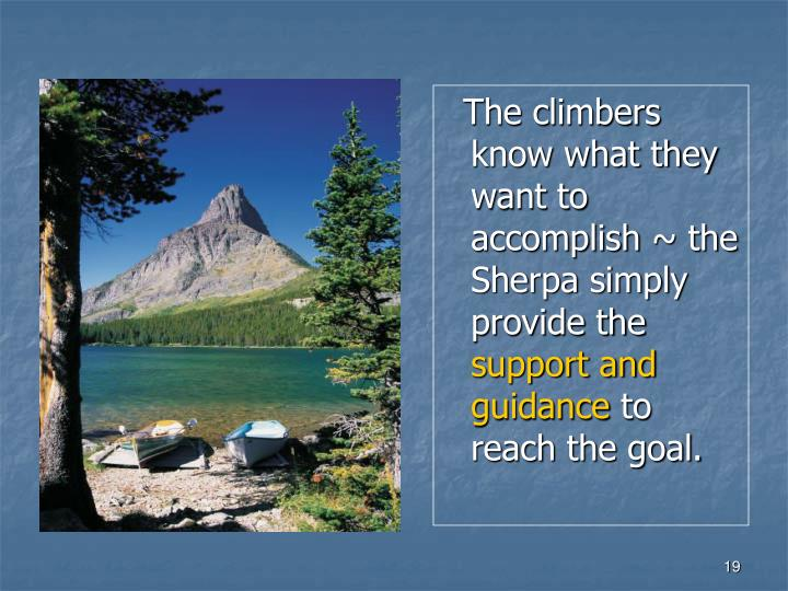 The climbers know what they want to accomplish