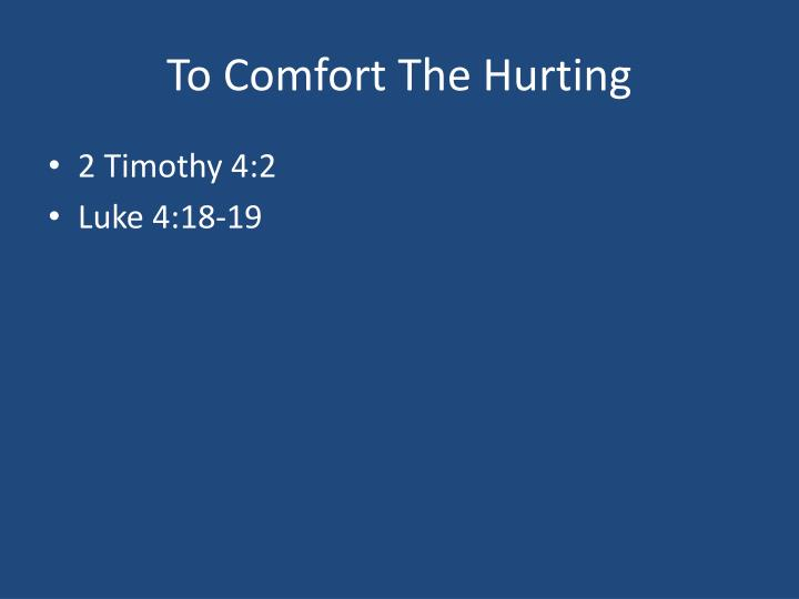 To Comfort The Hurting