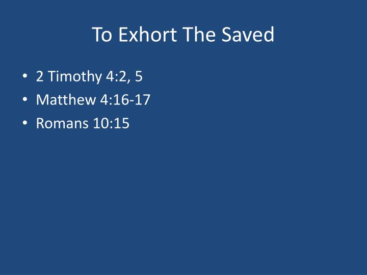 To Exhort The Saved