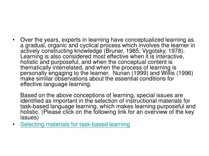 Over the years, experts in learning have conceptualized learning as a gradual, organic and cyclical ...
