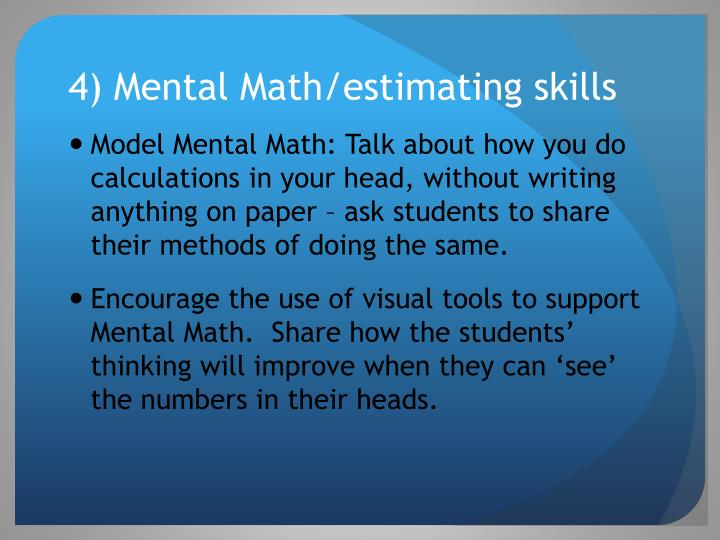 4) Mental Math/estimating skills