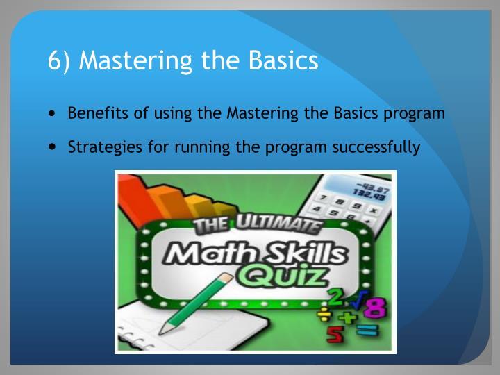 6) Mastering the Basics