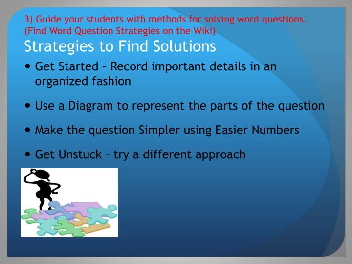 3) Guide your students with methods for solving word questions.