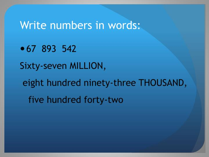 Write numbers in words: