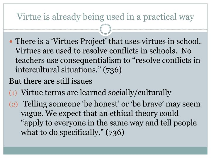 Virtue is already being used in a practical way