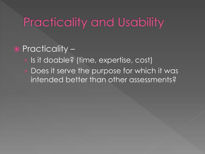 Practicality and Usability