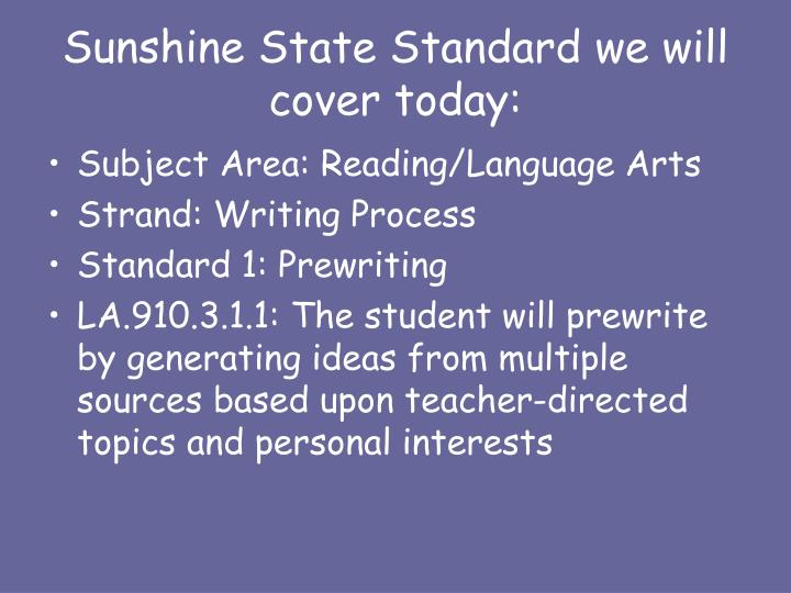 Sunshine State Standard we will cover today: