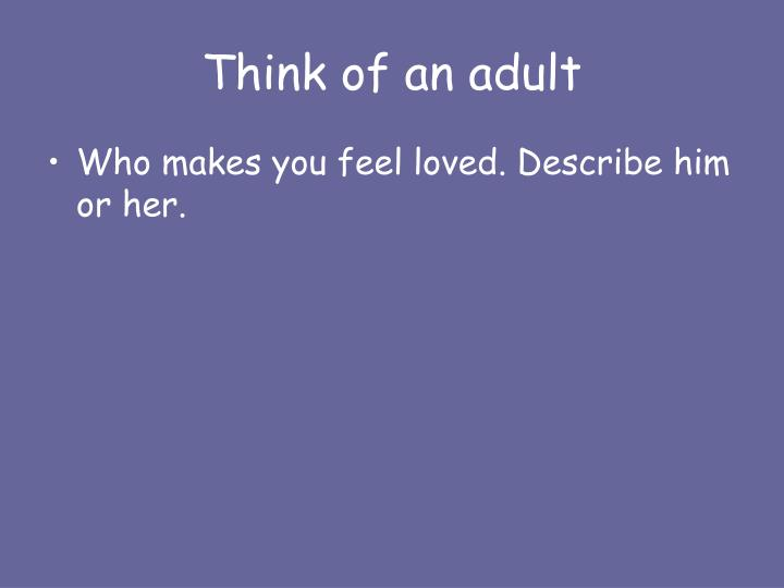 Think of an adult