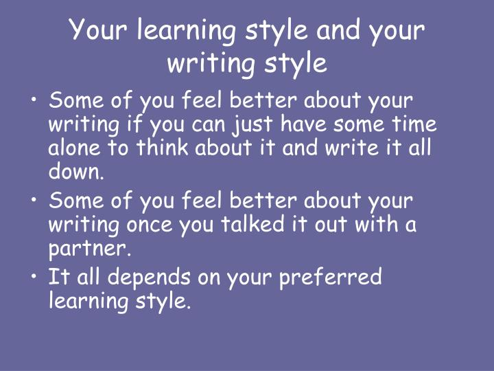 Your learning style and your writing style