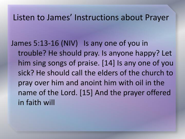 Listen to James' Instructions about Prayer