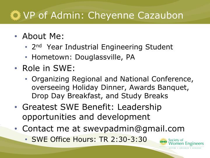 VP of Admin: Cheyenne Cazaubon