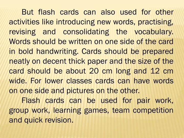 But flash cards can also used for other activities like introducing new words,