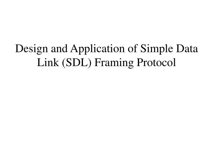 Design and application of simple data link sdl framing protocol