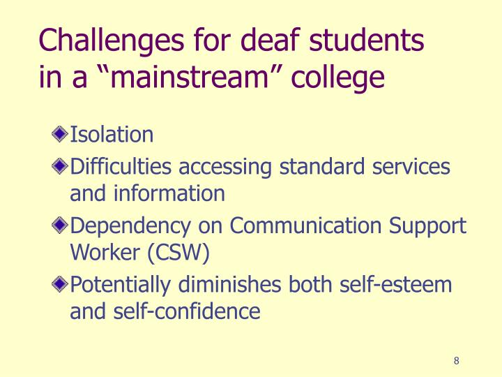"Challenges for deaf students in a ""mainstream"" college"
