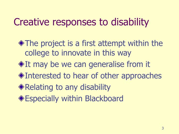 Creative responses to disability