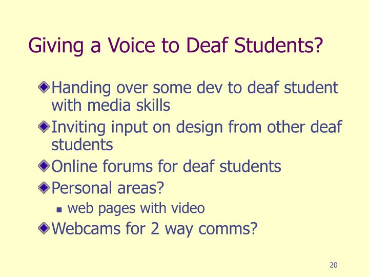 Giving a Voice to Deaf Students?