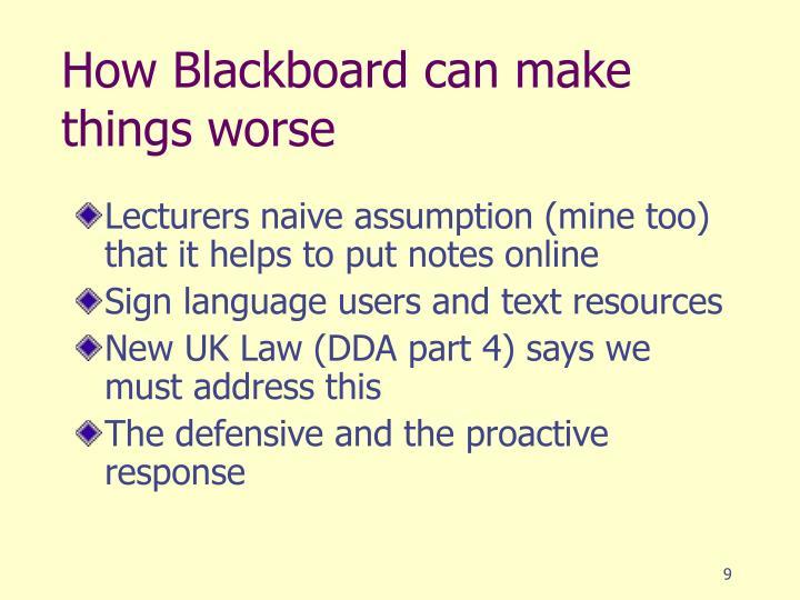 How Blackboard can make things worse