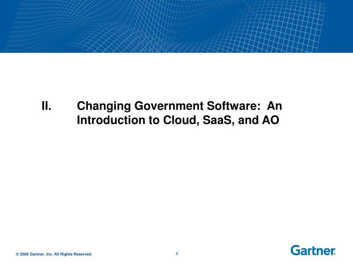 II.Changing Government Software:  An Introduction to Cloud, SaaS, and AO