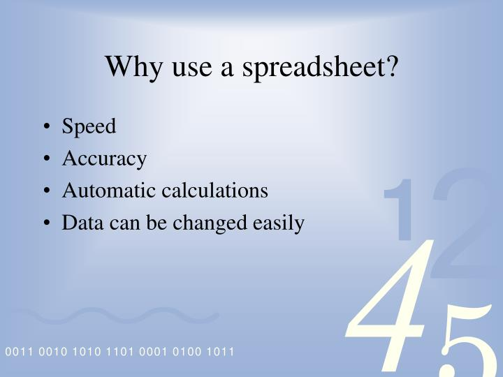 Why use a spreadsheet?
