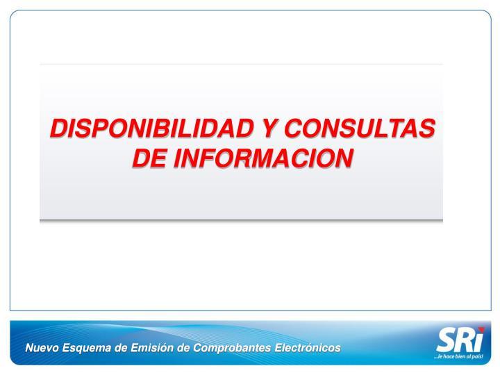 DISPONIBILIDAD Y CONSULTAS DE INFORMACION