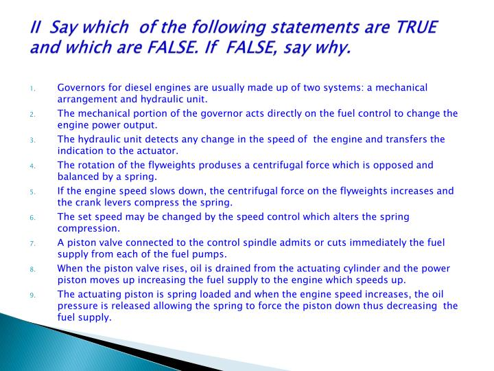 II  Say which  of the following statements are TRUE and which are FALSE. If  FALSE, say why.