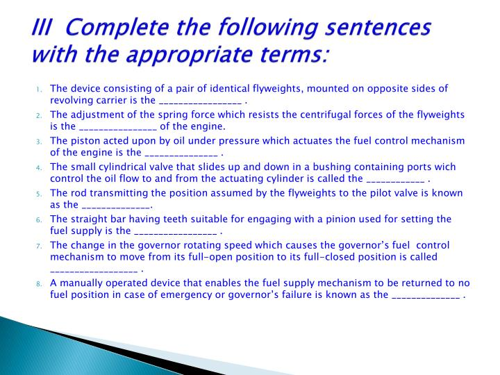 III  Complete the following sentences with the appropriate terms: