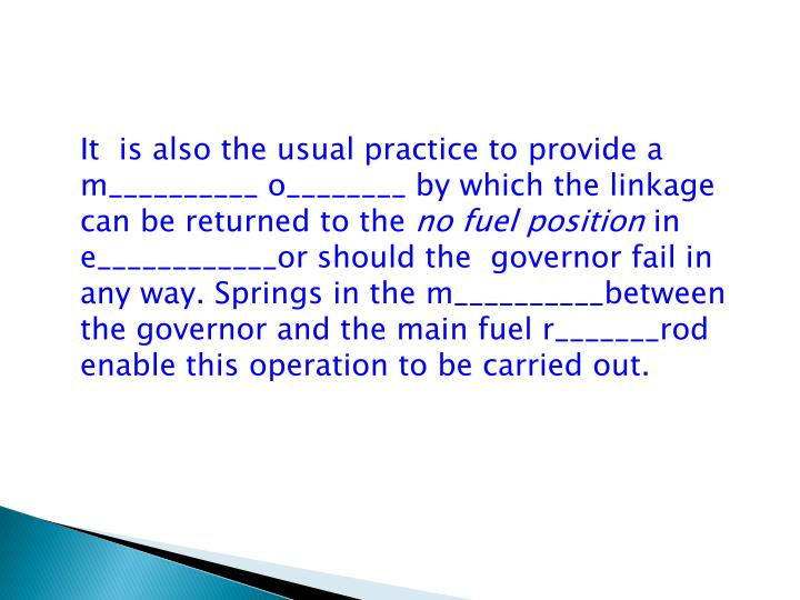 It  is also the usual practice to provide a m__________ o________ by which the linkage can be returned to the