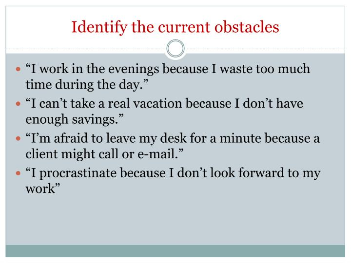 Identify the current obstacles