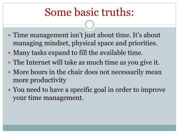 Some basic truths: