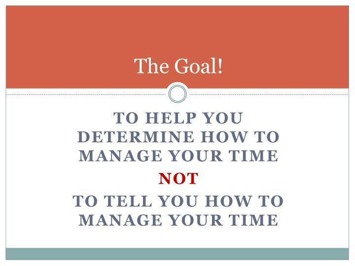 The Goal!