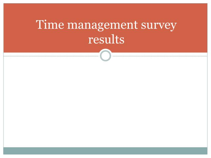 Time management survey results
