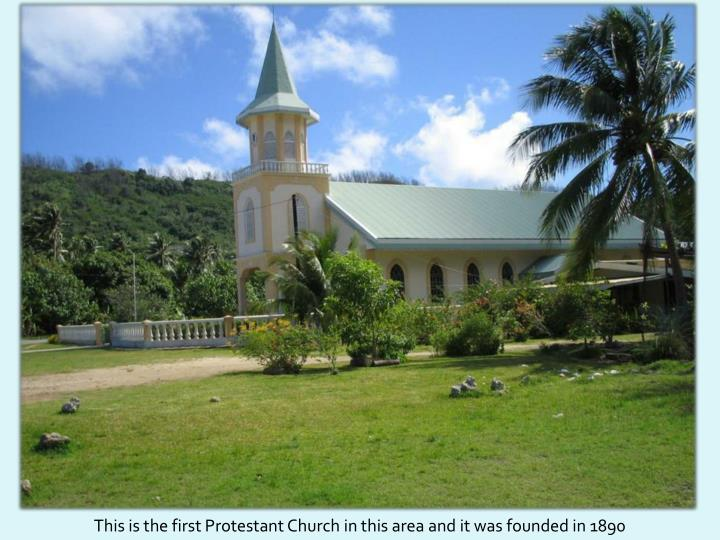 This is the first Protestant Church in this area