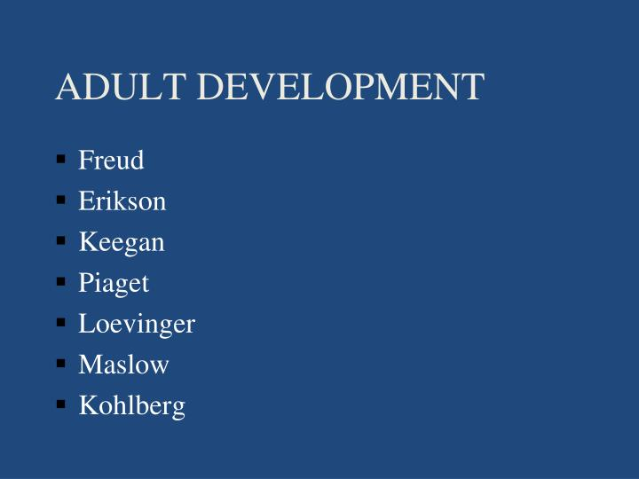 ADULT DEVELOPMENT