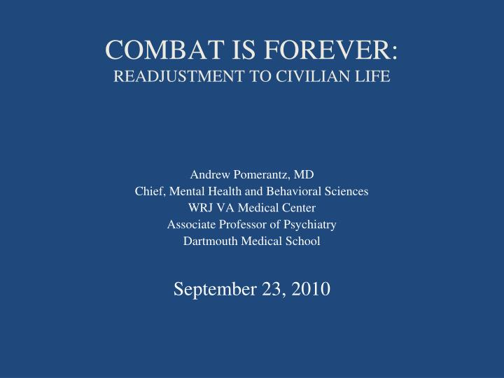 Combat is forever readjustment to civilian life