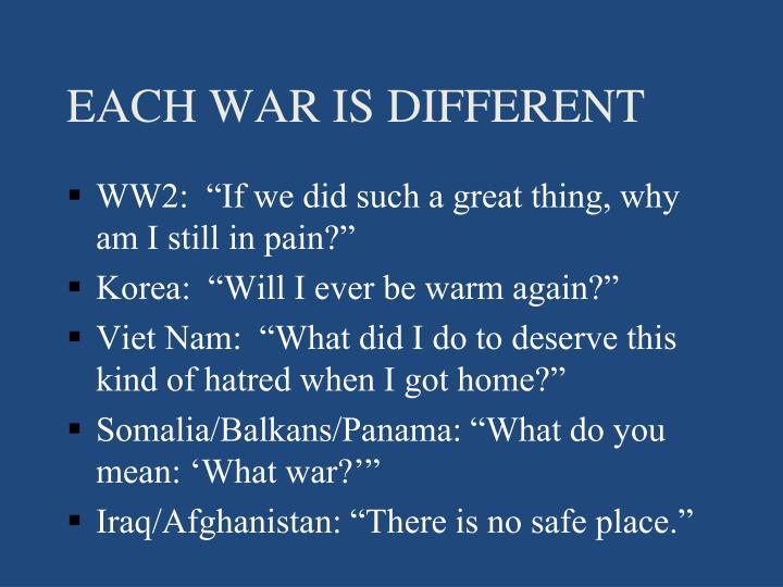 EACH WAR IS DIFFERENT