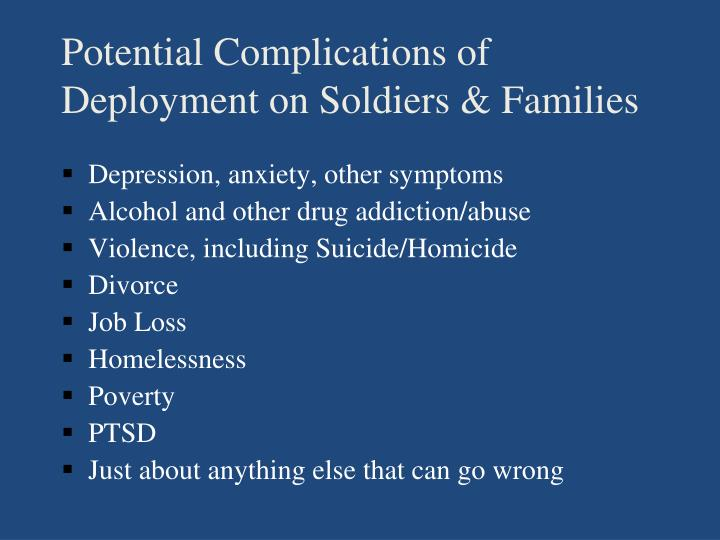 Potential Complications of Deployment on Soldiers & Families