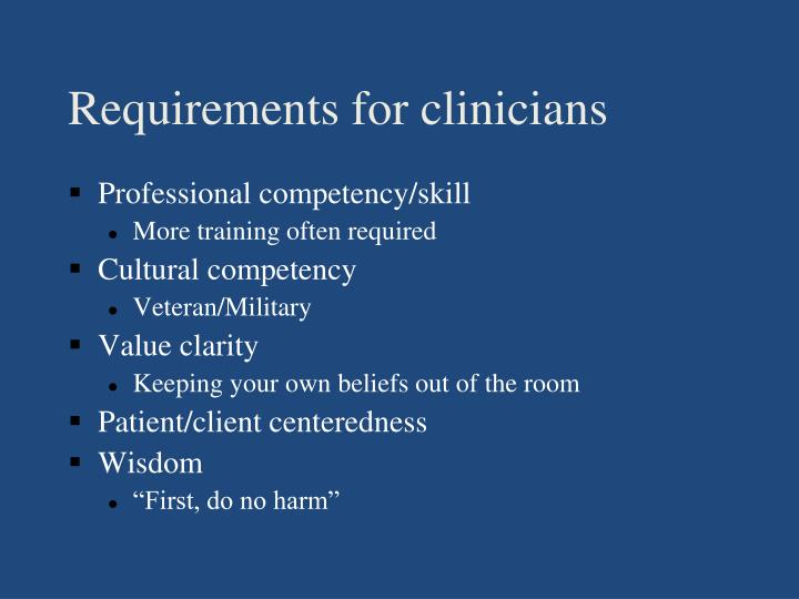 Requirements for clinicians