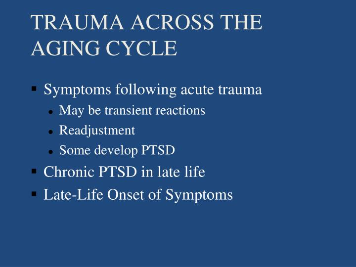 TRAUMA ACROSS THE AGING CYCLE