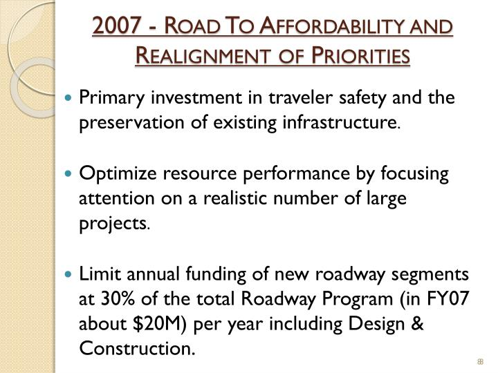 2007 - Road To Affordability and Realignment