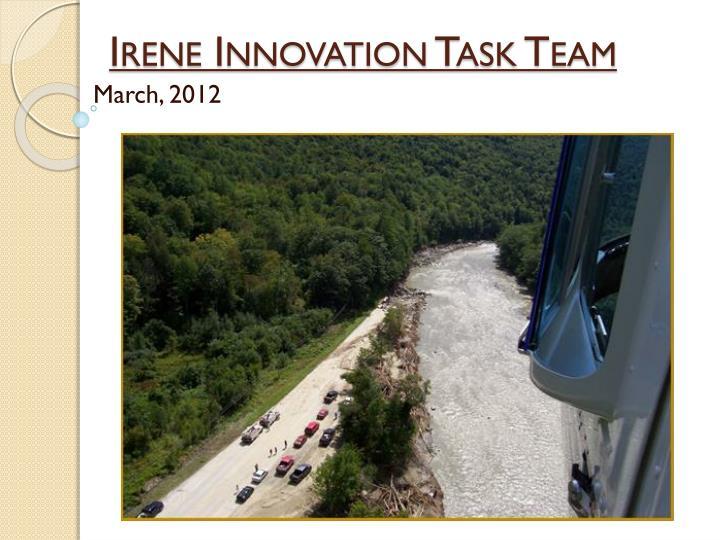 Irene Innovation Task Team