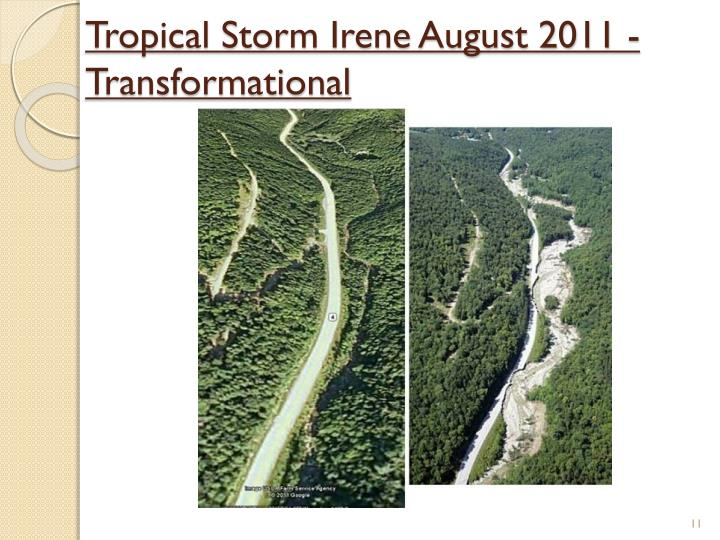 Tropical Storm Irene August 2011 - Transformational