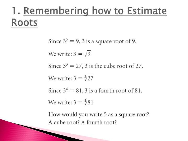 1 remembering how to estimate roots
