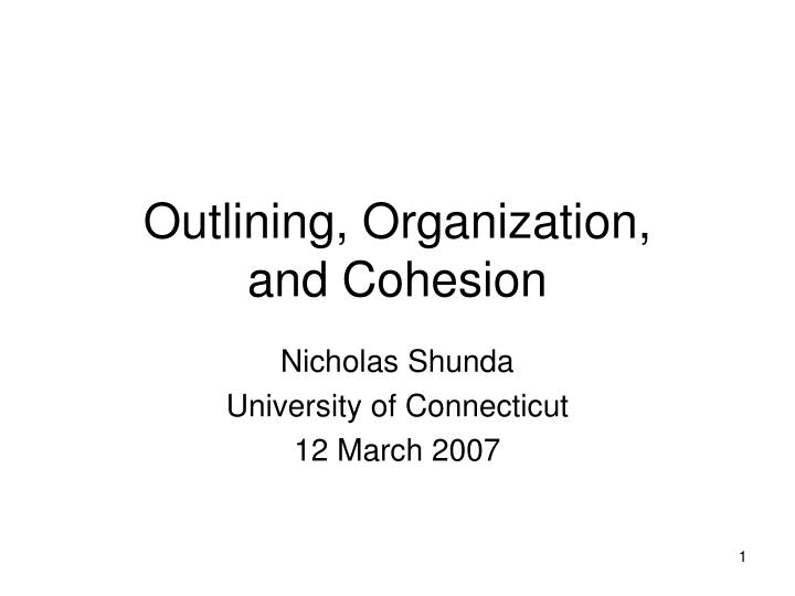 Outlining organization and cohesion