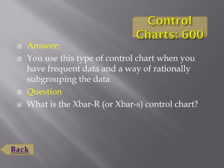 Control Charts: 600