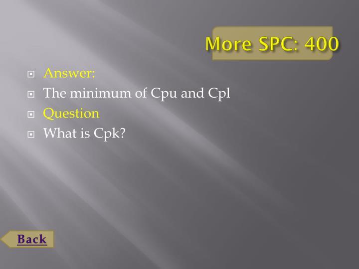 More SPC: 400